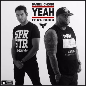 """""""YEAH"""" el nuevo éxito de Daniel Chong Ft. Budú"""